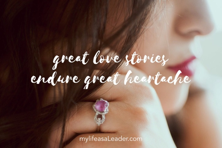 great love stories endure great heartache