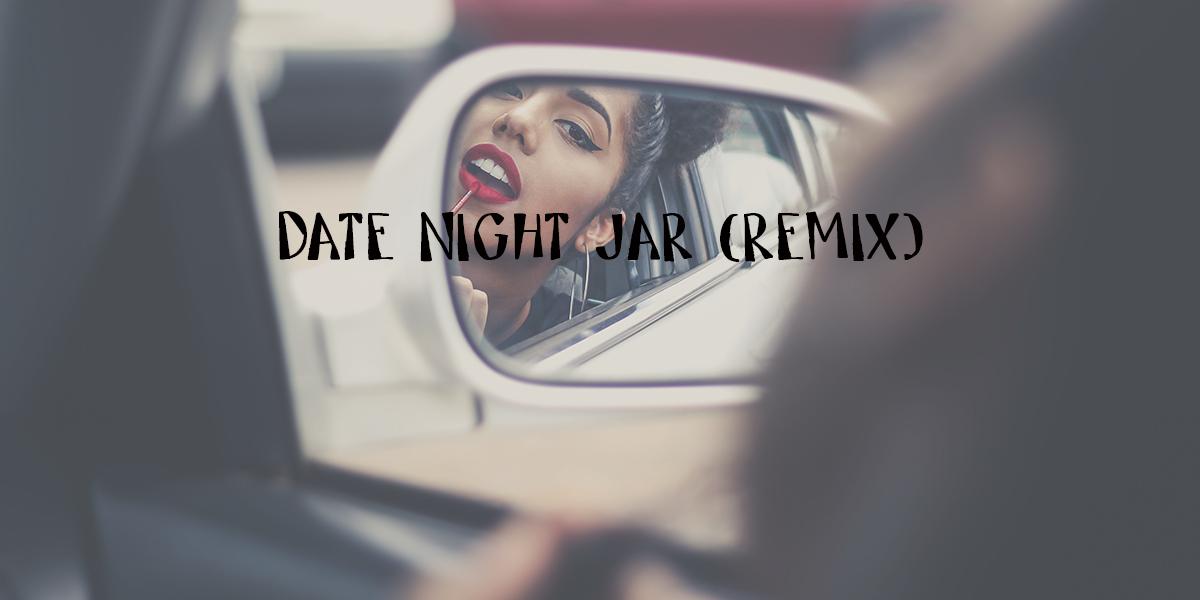 date night jar remix